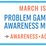 March is Problem Gambling Awareness Month