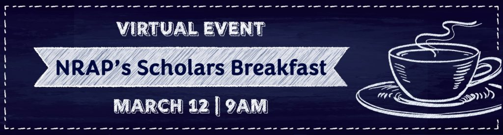 Virtual Event NRAP's Scholar's Breakfast March 12 at 9am
