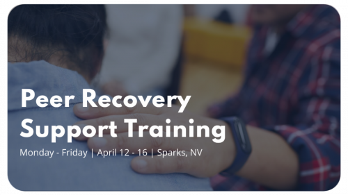 46-hour Peer Recovery Support Specialist Training @ Sparks, Nevada