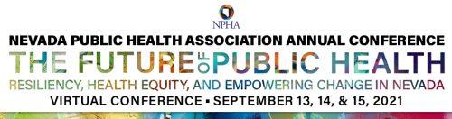 2021 Nevada Public Health Association Virtual Conference @ Virtual Event