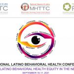 2021 Latino Behavioral Health Conference Envisioning Latino Behavioral Health Equity In The Next Decade