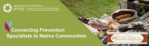 Connecting Prevention Specialists to Native Communities
