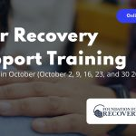 SATURDAY, OCTOBER 2, 2021 AT 8:30 AM PDT – 5 PM PDT Online Peer Recovery Support Specialist Training