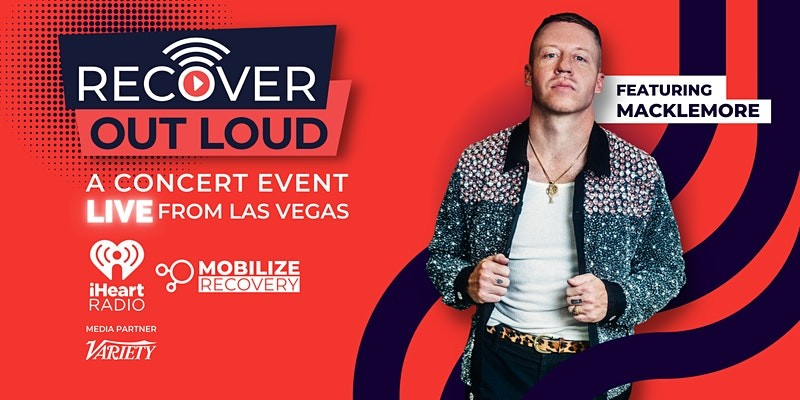 iHeart Radio Presents: Recover Out Loud featuring Macklemore @ Westgate Theatre in Las Vegas